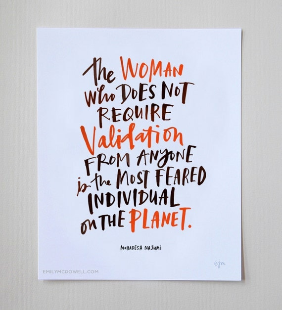 the woman who does not require validation from anyone is the most feared individual on the planet powerful etsy poster international women's day 2015
