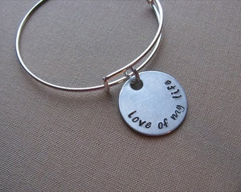 """SALE- Hand-Stamped Bangle Bracelet- """"love of my life""""- ONLY 1 Available"""