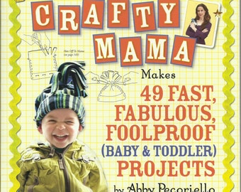Crafty Mama by Abby Pecoriello, Craft Book, Baby and Toddler Projects