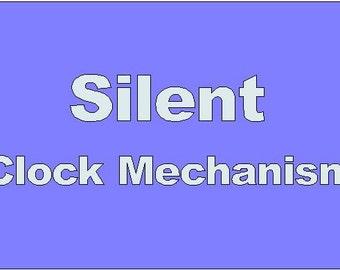 Silent Clock Mechanism-extra option when you buy clock.