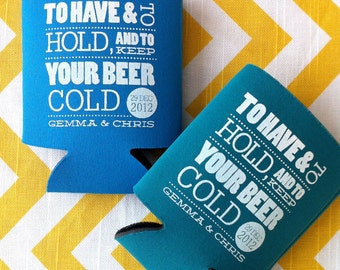 To Have and To Hold and Keep Your Beer Cold Wedding Coolies, funny wedding can coolers, gold wedding favor (12 qty)