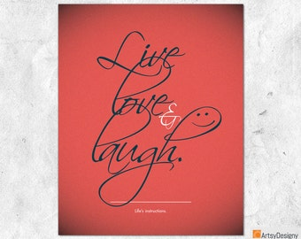 Inspirational Quote Print - Live Love & Laugh. Life's instructions - Red - Contemporary art quote - Small Medium Large Art Posters