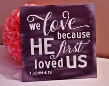 We Love Because He First Loved Us, Purple White Grey, eggplant purple, purple wedding sign, anniversary gift, christian sign, bible verse