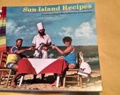 Sun Island Recipes, A Guide To Puerto Rico's Favorite Restaurants