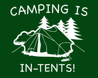 FUNNY TSHIRT camping is in tents t shirt Funny kids shirt funny mens tshirt cool shirt  (also available on crewnecks and hoodies) SM-5XL
