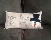 Handmade Snow Place Like Home Pillow