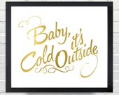 Baby, It's Cold Outside - Quote Poster - INSTANT DOWNLOAD 8x10