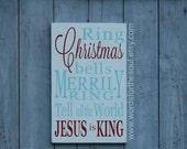 Ring Christmas Bells - Jesus Is King - Christmas Sign - Wooden Sign - Wood Sign - Christmas Decor - Christmas Wall Art - Christmas Song Art
