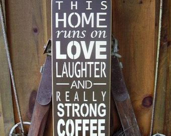 Wood Sign,This Home Runs On Love, Laughter and Really Strong Coffee, Wine, Beer, Handmade, Word Art
