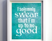 Harry Potter print quote I solemnly swear I'm up to no good Harry Potter Fan Gift Marauders Map quote Kids Room Turquoise Christmas gift