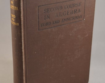 Vintage Hardback Book: Second Course in Algebra (Ford and Ammerman) 1920