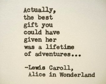 ALICE IN WONDERLAND Lewis Carroll Hand Typed Typewriter Quote Made with Vintage Typewriter Lewis Carroll Quote