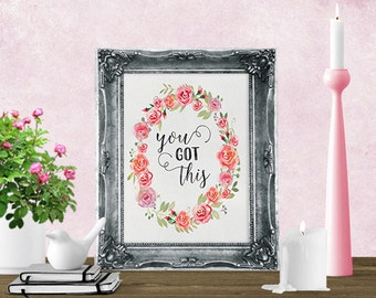Inspirational Quote - You Got This - Wall Art Print - Printable Art - Printable Quote - 8x10 - Instant Download Art - Motivational Quote