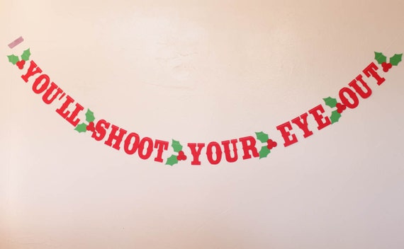 You'll Shoot Your Eye Out Christmas Garland