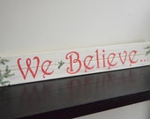 We Believe Decorative Wooden Sign