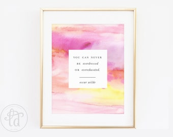 You Can Never Be Overdressed or Over Educated Quote Print - 8 x 10 - INSTANT DOWNLOAD