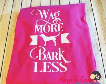 Wag More Bark Less shirt