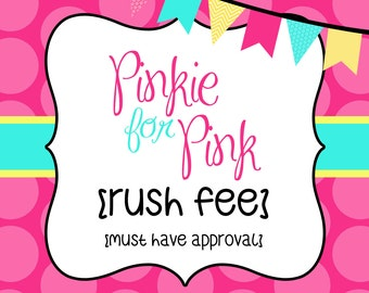 Rush Fee!! For customers with approval only!