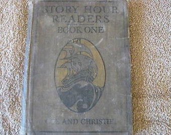 STORY HOUR READERS Book One Vintage Antique 1913 Collectible B7-11