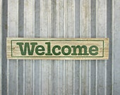 Welcome Sign in Pine Green -  Rustic Wooden Hand Painted Door or Wall Sign