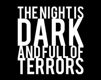 The Night Is Dark And Full Of Terrors - Black Tshirt FREE SHIPPING