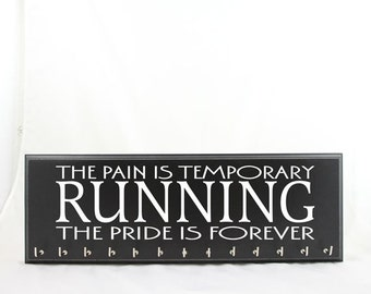 Running Medal Holder - The Pain is Temporary RUNNING The Pride is Forever- Inspirational graphic for any competition