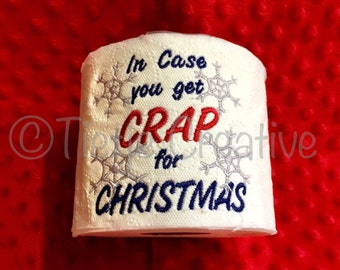 In Case You Get Crap For Christmas!
