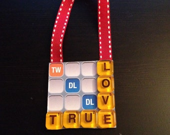 "Handmade Words With Friends ""TRUE LOVE""  Ornament"