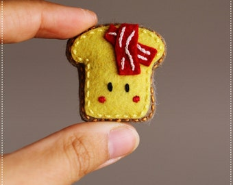 Toast with bacon breakfast felt brooch magnet or keychain