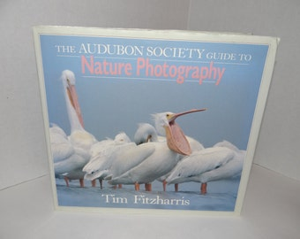 "Vintage First Edition/Published "" The Audubon Society Guide to Nature Photography"" By Tim Fitzharris"