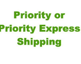 Priority or Priority Express Shipping and Handling