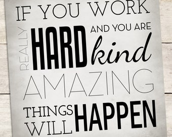 Typography Print, Word Art, Quote: If you work really hard and are kind, amazing things will happen