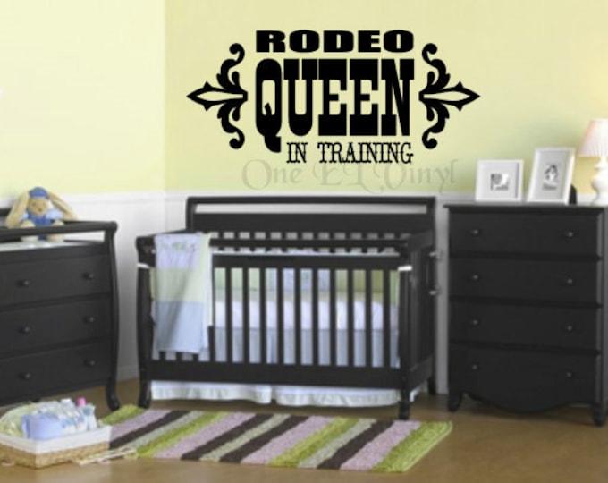 RODEO QUEEN In Training - Vinyl Wall Art - Nursery, Little Cowgirls - Vinyl Decals - Bedroom decor