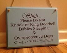 Shhh Please do not knock or ring doorbell babies sleeping & overprotective dogs hand painted door sign door hanger primitive  custom
