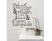 Wall Quote Sign Vinyl Decal Sticker - multiple sizes kitchen wall bathroom lettering Wash your hands and say your prayers Jesus and germs