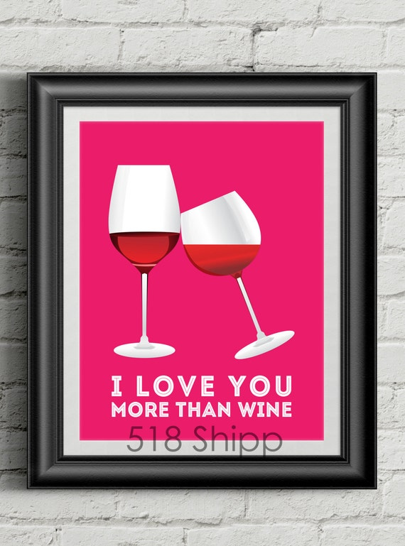i love you more than wine art print wall decor typography. Black Bedroom Furniture Sets. Home Design Ideas