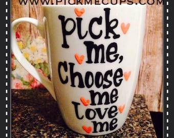 Pick Me Choose Me Love Me - Best Friend You're My Person Coffee Mug