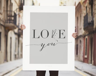Love Quote Art, Valentines Typography Print - Love You - Grey