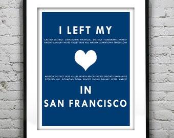 San Francisco California - I Left My Heart In San Francisco - Poster Art Print CA