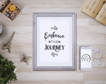 Embrace the Journey, Journey Quotes, Travel Quote Print 8x10, Instant Download, Printable Life Quotes, Inspirational, Motivational