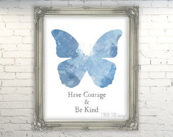 50% OFF Have Courage and Be Kind Print- Cinderella Inspired Art- Instant Download