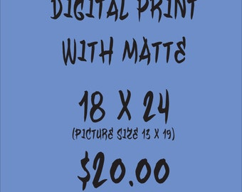 Any 18 x 24 Digital Print with Matte
