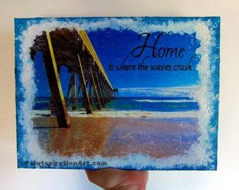 Beach House Decor Ocean Waves Mixed Media Canvas - Beach Decor Home is Where Nautical Home Decor - Beach Artwork Wilmington NC Coastal Decor