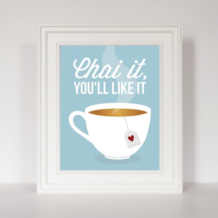Tea Print Tea Quote Art Kitchen Decor Chai Tea Tea Gift