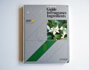 The H&R Book Guide to Fragrance Ingredients (1984)