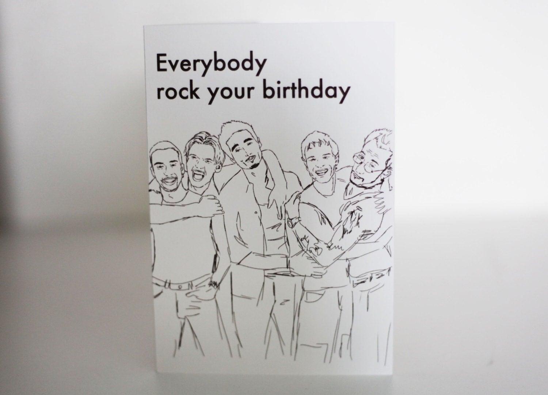 Backstreet Boys Card. Everybody Rock Your Birthday Card. Funny