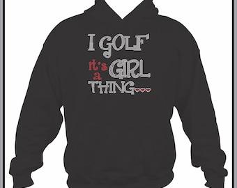 Golf Sweatshirt/ Rhinestone Golf Sweatshirt/ Rhinestone I Golf It's A Girl Thing Golfer Hoodie Sweatshirt/ Golf Hoodie