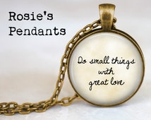 Do small things with great love - Faith Jewelry - Religious quote pendant