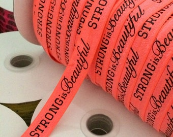 "Strong is Beautiful on Neon Orange 5/8"" Fold Over Elastic - 1, 3 or 5 Yards"