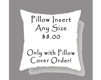Pillow Cover Insert, 6 sizes available, you can order this ONLY if you order a pillow cover from BACK to BASICS pillows